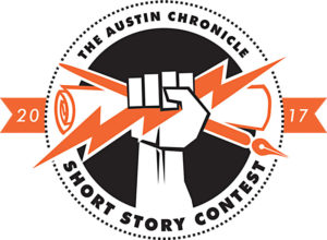 25th Austin Chronicle Short Story Contest Finalist